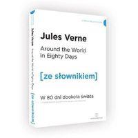 Słowniki, encyklopedie, Around the World in Eighty Days z podręcznym słownikiem angielsko-polskim (opr. miękka)
