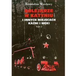 Kolejarze w Katyniu i innych miejscach kaźni i męki tom 2 (opr. miękka)