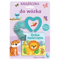 Książki dla dzieci, Książeczka do wózka Dzikie zwierzęta - Praca zbiorowa (opr. kartonowa)