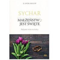 Pozostałe książki, Sychar. Małżeństwo jest święte. Najlepsze wino na końcu (opr. miękka)