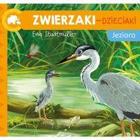 Książki dla dzieci, Zwierzaki-Dzieciaki. Jezioro (opr. twarda)