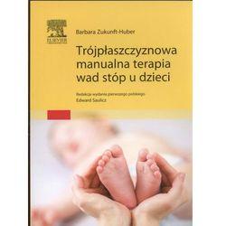 Trójpłaszczyznowa manualna terapia wad stóp u dzieci (opr. miękka)