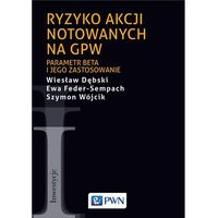 Książki o biznesie i ekonomii, Ryzyko akcji notowanych na GPW - Wiesław Dębski