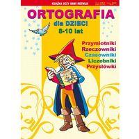 E-booki, Ortografia dla dzieci 8-10 lat. Przymiotniki, rzeczowniki, czasowniki, liczebniki, przysłówki