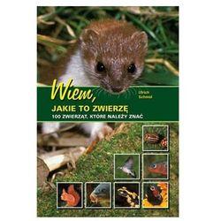 Wiem jakie to zwierzę (opr. broszurowa)