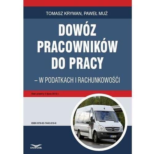 Biblioteka biznesu, Dowóz pracowników do pracy - w podatkach i rachunkowości - Tomasz Krywan - ebook