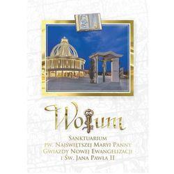 WOTUM. Sanktuarium Pw.Najświętszej Maryi Panny Gwiazdy Nowej Ewangelizacji i Św. Jana Pawła II (opr. twarda)