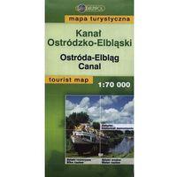 Mapy i atlasy turystyczne, Kanał Ostródzko-Elbląski mapa turystyczna 1: 70 000 (opr. miękka)