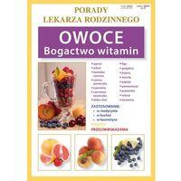 Książki medyczne, Owoce Bogactwo witamin. Porady lekarza rodzinnego (opr. broszurowa)