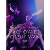 Literatura kobieca, obyczajowa, romanse, Fachowiec poszukiwany część 2 – opowiadanie erotyczne - Christina Tempest - ebook