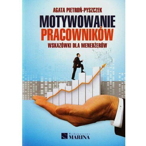 Książki o biznesie i ekonomii, Motywowanie pracowników - wyślemy dzisiaj, tylko u nas taki wybór !!! (opr. miękka)