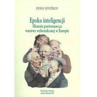 Literaturoznawstwo, Epoka inteligencji. Historia porównawcza warstwy wykształconej w Europie (opr. miękka)