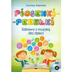 Piosenki perełki Zabawy z muzyką dla dzieci + CD