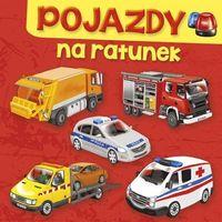 Literatura młodzieżowa, Książeczka 16x16 cm sztywnostronicowa pojazdy na ratunek skrzat 379939 (opr. twarda)