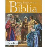 Książki religijne, Moja ilustrowana Biblia (opr. twarda)