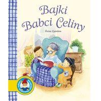 Książki dla dzieci, BAJKI BABCI CELINY (opr. twarda)