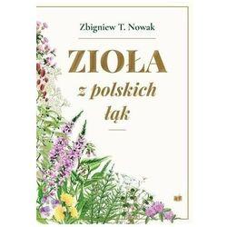 Zioła z polskich łąk (wyd. 2, rozszerz.)