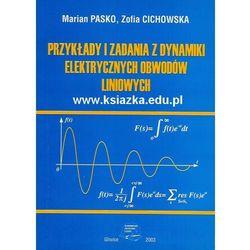 Przykłady i zadania z dynamiki elektrycznych obwodów liniowych. (opr. miękka)