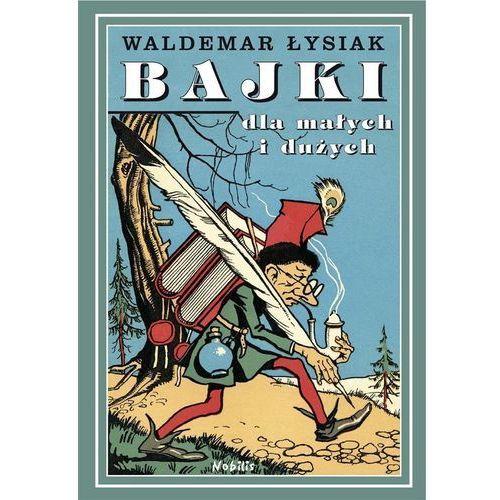 Książki dla młodzieży, Bajki dla małych i dużych (opr. twarda)