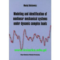 Modeling and identification of nonlinear mechanical systems under dynamic complex loads (opr. miękka)