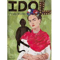 Literatura młodzieżowa, Frida Kahlo Seria idol (opr. miękka)