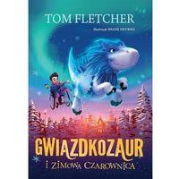 Literatura młodzieżowa, Gwiazdkozaur i zimowa czarownica - tom fletcher (opr. twarda)