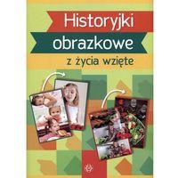 Książki dla dzieci, Historyjki obrazkowe z życia wzięte - Wyprzedaż do 90% (opr. kartonowa)