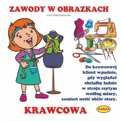Książki dla dzieci, ZAWODY W OBRAZKACH KRAWCOWA - Zofia Kaliska OD 24,99zł DARMOWA DOSTAWA KIOSK RUCHU (opr. kartonowa)