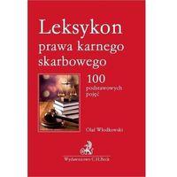 Biblioteka biznesu, Leksykon prawa karnego skarbowego. 100 podstawowych pojęć (opr. miękka)