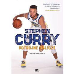 Potrójne oblicze. Stephen Curry - Marcus Thompson DARMOWA DOSTAWA KIOSK RUCHU (opr. miękka)