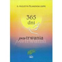 Książki religijne, 365 dni przetrwania - Augustyn Pelanowski (opr. miękka)