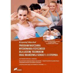 Program nauczania wychowania fizycznego dla liceum, technikum oraz branżowej szkoły I I II stopnia (opr. miękka)