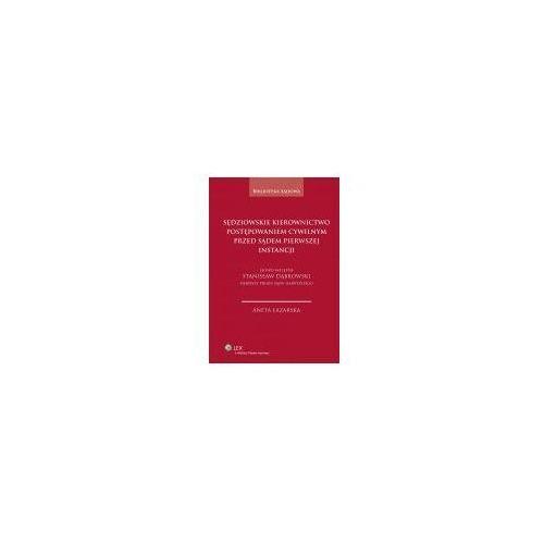 Książki medyczne, Sędziowskie kierownictwo postępowaniem cywilnym przed sądem pierwszej instancji (opr. twarda)