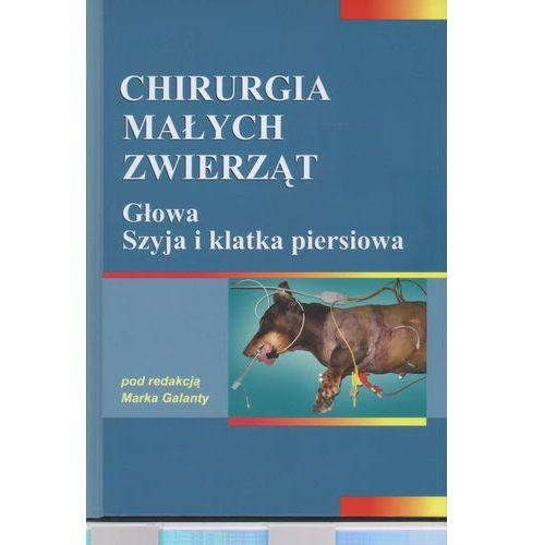 Książki o florze i faunie, Chirurgia małych zwierząt Głowa Szyja i klatka piersiowa (opr. twarda)