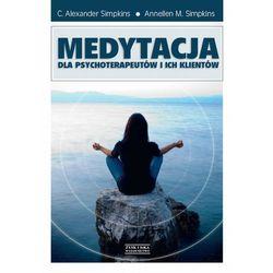 Medytacja dla psychoterapeutów i ich klientów (opr. miękka)