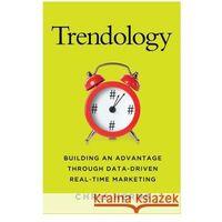 Biblioteka biznesu, Trendology : Building An Advantage Through Data-Driven Real-Time Marketing