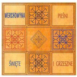 Pieśni święte i grzeszne - Werchowyna