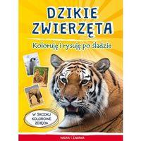 Literatura młodzieżowa, Dzikie zwierzęta koloruję i rysuję po śladzie - monika myślak