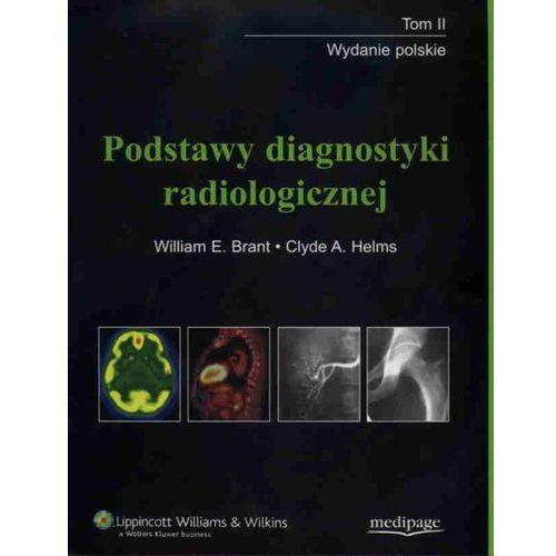 Książki o zdrowiu, medycynie i urodzie, Podstawy diagnostyki radiologicznej t.2 (opr. miękka)
