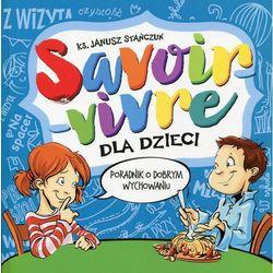 Savoir-vivre dla dzieci. Poradnik o dobrym wychowaniu - ks. Janusz Stańczuk (opr. miękka)
