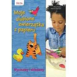 Moje ulubione zwierzątka z papieru - ŁÓDŹ, odbiór osobisty za 0zł! (opr. broszurowa)