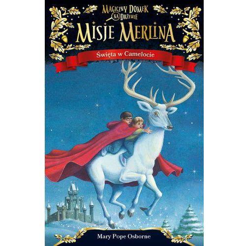 Książki dla dzieci, Misje Merlina Święta w Camelocie - Osborne Mary Pope (opr. twarda)