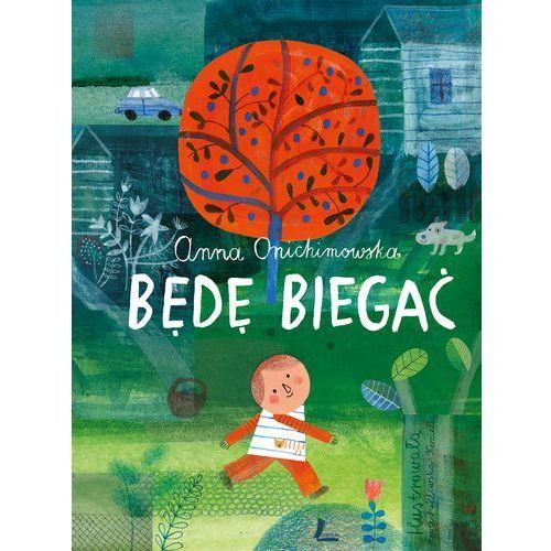 Książki dla dzieci, Będę biegać - Anna Onichimowska (opr. twarda)