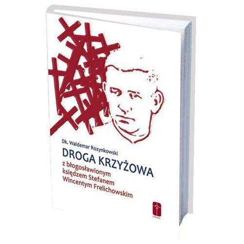 Książki religijne, Droga krzyżowa z błogosławionym księdzem Stefanem Wincentym Frelichowskim (opr. miękka)