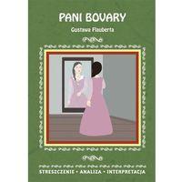 Literatura młodzieżowa, PANI BOVARY GUSTAWA FLAUBERTA STRESZCZENIE ANALIZA INTERPRETACJA WYD. 2 - ANNA PATEREK (opr. miękka)
