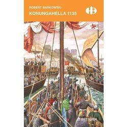 Konungahella 1135 - robert f. barkowski (opr. miękka)