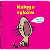 """Książki dla dzieci, Książka """"Księga ryków"""" wydawnictwo Dwie Siostry 9788365341822 (opr. kartonowa)"""