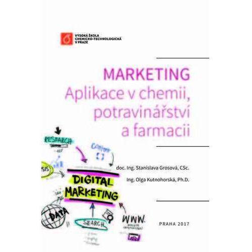 Biblioteka biznesu, Marketing: Aplikace v chemii, potravinářství a farmacii Stanislava Grosová