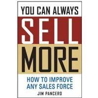 Biblioteka biznesu, You Can Always Sell More How to Improve (opr. twarda)