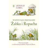 Książki dla dzieci, Wszystkie przygody Żabka i Ropucha - Arnold Lobel (opr. twarda)